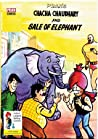 CHACHA CHAUDHARY AND THE SALE OF THE ELEPHANT: CHACHA CHAUDHARY