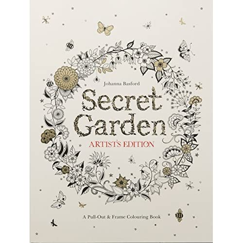 Secret Garden Artists Edition A Pull Out And Frame Colouring Book By Johanna Basford