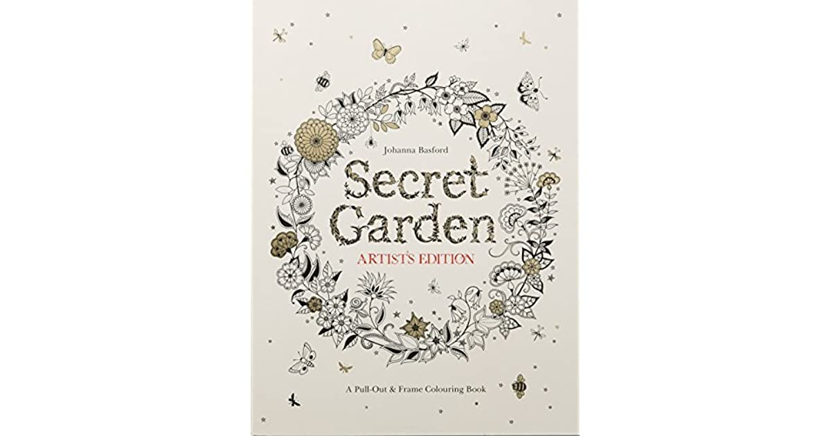 Secret Garden Artist S Edition A Pull Out And Frame Colouring