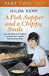 A Fish Supper and a Chippy Smile: Part 2