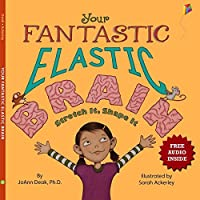 Image result for YOUR FANTASTIC ELASTIC BRAIN: STRETCH IT, SHAPE IT
