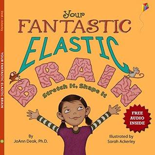 Your Fantastic Elastic Brain: Free Audio Book Inside