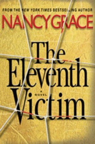 The Eleventh Victim by Nancy Grace
