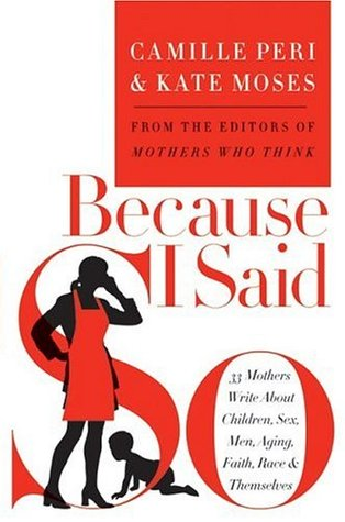 Because I Said So by Kate Moses