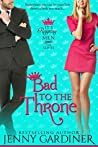 Bad to the Throne (It's Reigning Men #3)