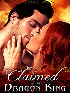 Claimed by the Dragon King (Kissed by Fire Book 4)