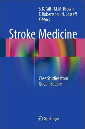 Stroke Medicine: Case Studies from Queen Square S.K. Gill