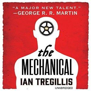The Mechanical by Ian Tregillis