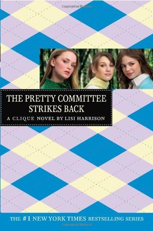 The Pretty Committee Strikes Back (The Clique, #5)