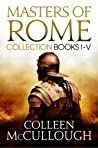 Masters of Rome Collection Books I - V: First Man in Rome, The Grass Crown, Fortune's Favourites, Caesar's Women, Caesar