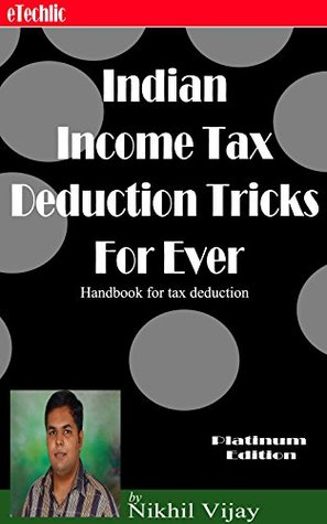 Indian Income Tax Deduction Tricks For Ever
