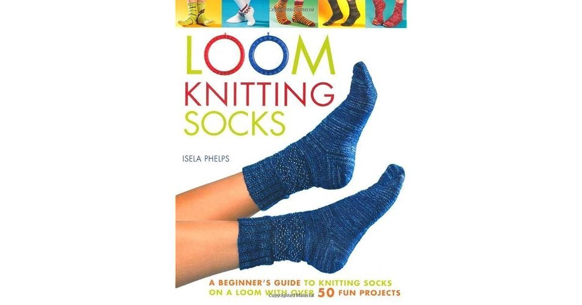 Loom Knitting Socks A Beginner S Guide To Knitting Socks On A Loom
