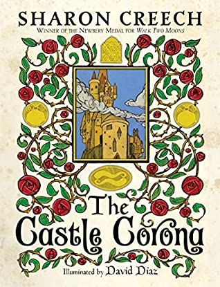 "Book cover of ""The Castle Corona"" by Sharon Creech"