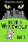 Not a Werewolf (Jake & Boo, #1)
