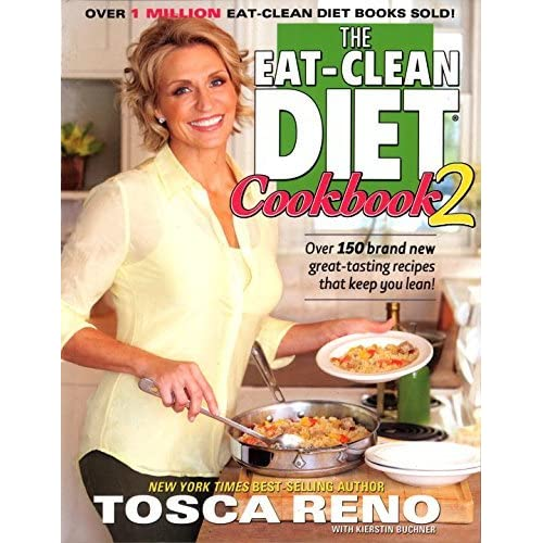 The Eat-Clean Diet Cookbook 2: Over 150 brand new great ...