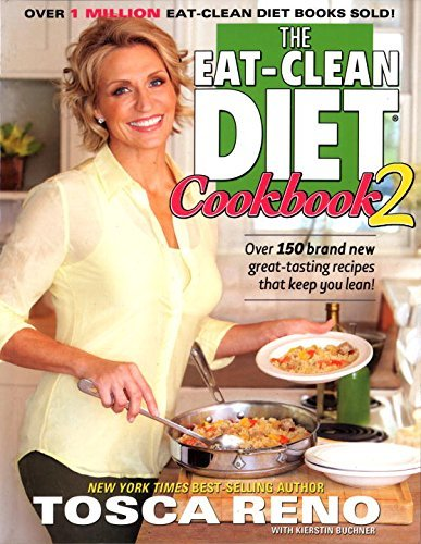 The Eat-Clean Diet Cookbook 2  More Great-Tasting Recipes That Keep You Lean