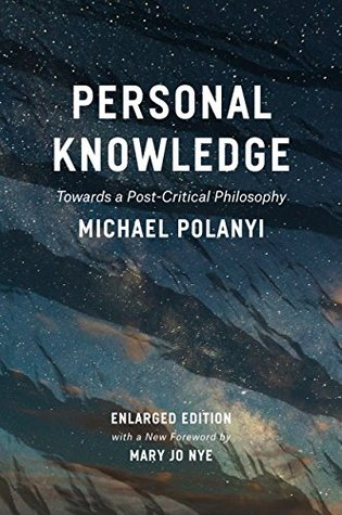 Personal Knowledge by Michael Polanyi