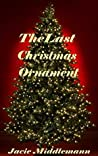 The Last Christmas Ornament
