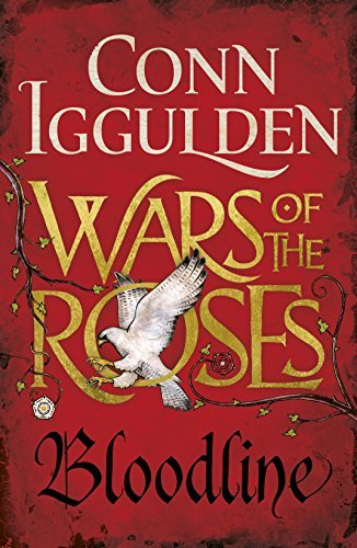 Wars of the Roses  Bloodline - Conn Iggulden
