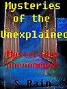 The Strange & The Unknown; Unexplained Phenomena.: Unexplained Phenomena; Strange Unexplained Phenomena around the World. (Unexplained Phenomena; The Strange & The Unknown. Book 2)
