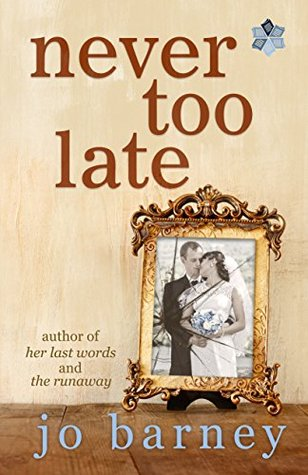 Never Too Late by Jo Barney