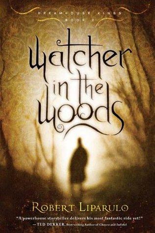 Watcher in the Woods by Robert Liparulo