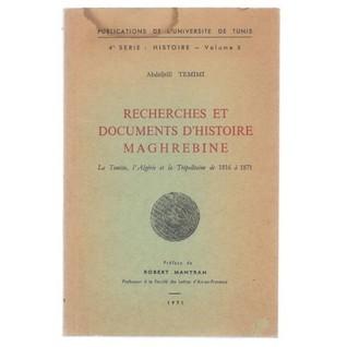 Recherches et documents d'histoire maghrébine: La Tunisie, l'Algérie et la Tripolitaine de 1816 à 1871