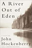 A River Out of Eden: A Novel