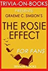Graeme C. Simsion's The Rosie Effect - For Fans (Trivia-On-Books)