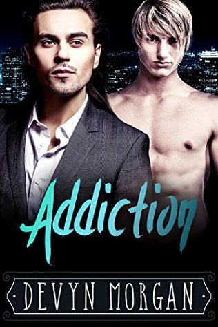 Addiction by Devyn Morgan