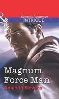 Magnum Force Man (Mills & Boon Intrigue)