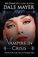 Vampire in Crisis (Family Blood Ties, #8)