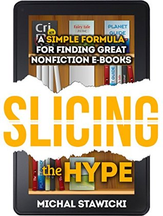 Slicing the Hype: A Simple Formula for Finding Great Nonfiction e-Books