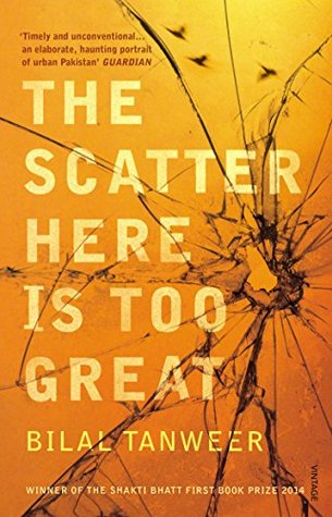 The Scatter Here is Too Great by Bilal Tanweer