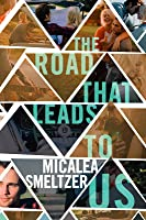 The Road That Leads To Us (Us #1)