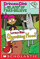 Little Red Quacking Hood (Princess Pink and the Land of Fake-Believe #2)