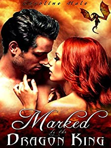 Marked by the Dragon King (Kissed by Fire Book 1)