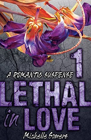 Lethal in Love by Michelle Somers