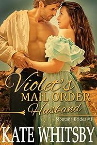 Violet's Mail Order Husband (Montana Brides #1)