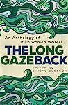 The Long Gaze Back: An Anthology of Irish Women Writers