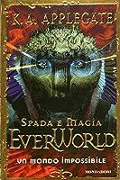 Un mondo impossibile (Everworld, #2)