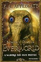 L'albero dei due mondi (Everworld, #8)