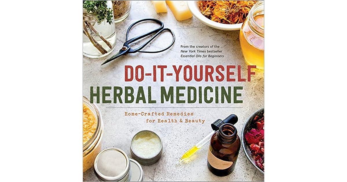 Do it yourself herbal medicine home crafted remedies for health and do it yourself herbal medicine home crafted remedies for health and beauty by sonoma press solutioingenieria Gallery