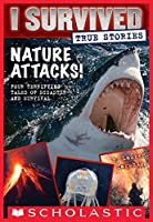 Nature Attacks! (I Survived True Stories #2) (I Survived Collection)