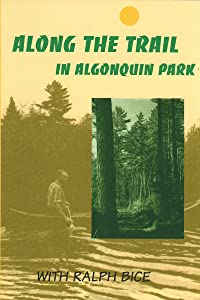 Along the Trail in Algonquin Park: With Ralph Bice