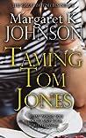 Taming Tom Jones by Margaret K.  Johnson