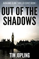 Out of the Shadows (Akira and Deane Thriller Series Book 1)
