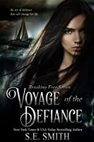 Voyage of the Defiance (Breaking Free, #1)