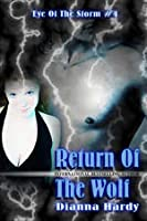 Return Of The Wolf (Eye Of The Storm, #4)