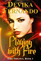 Playing with Fire (Fire Trilogy, #1)